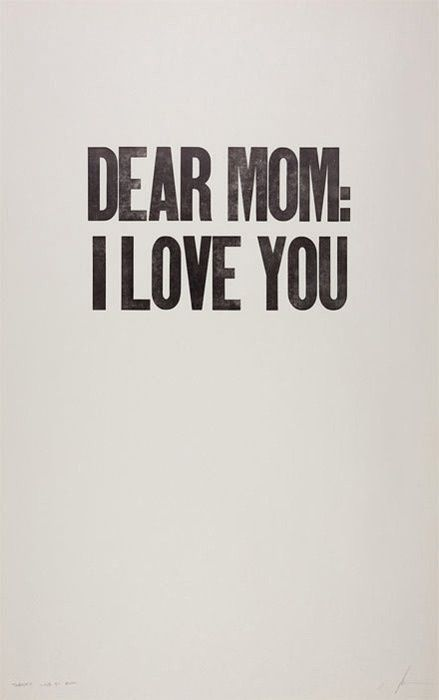 I Love You Quotes To Mom : ... fails, go with the classic message for Mom. ?Dear Mom: I Love You