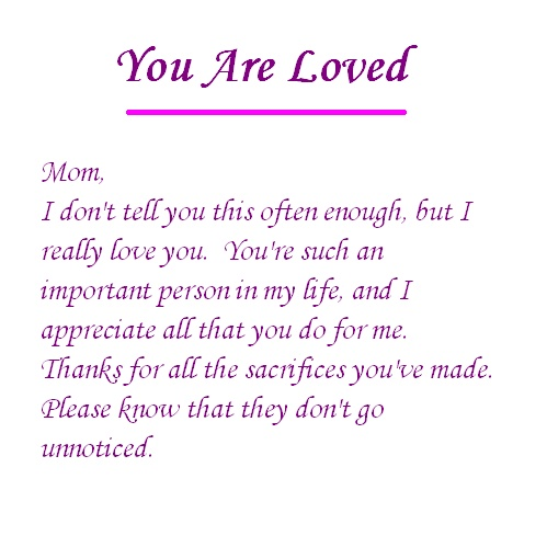 I Love You Quotes Mom : ... that my mom is the best friend that I ever had. PS, I love my mom
