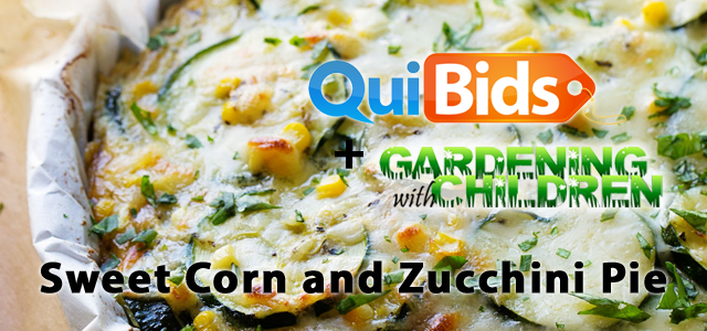 QuiBids and Gardening with Children Present Sweet Corn and Zucchini Pie
