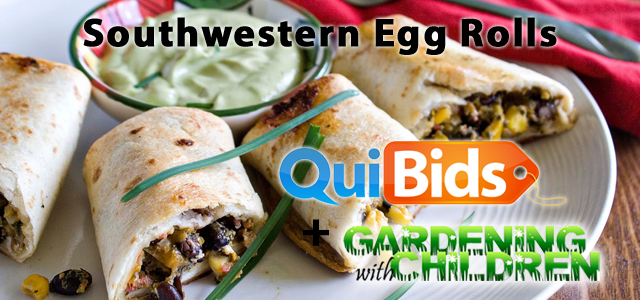QuiBids and Gardening with Children Present Southwestern Egg Rolls with Avocado Ranch