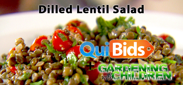 QuiBids and Gardening with Children Present - Dilled Lentil Salad