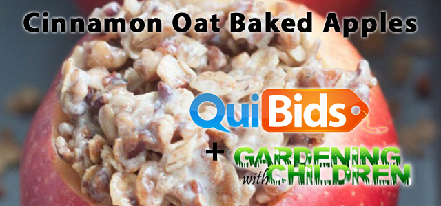 QuiBids and Gardening with Children Present - Cinnamon Oat Baked Apples