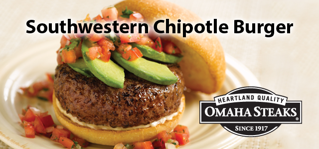 Southwestern Chipotle Burger - Sizzling Summertime Tastes Series