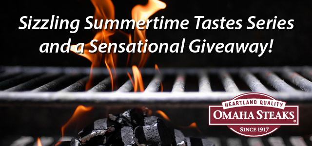 Sizzling Summertime Tastes Series and a Sensational Giveaway!